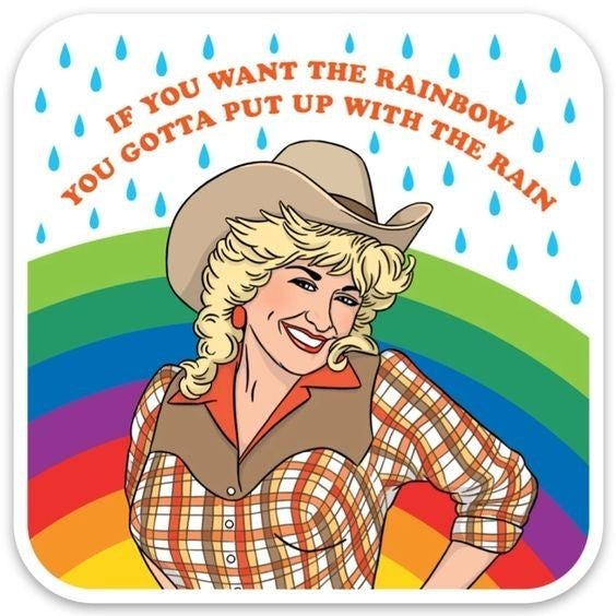 If You Want The Rainbow - Dolly - Sticker Decal