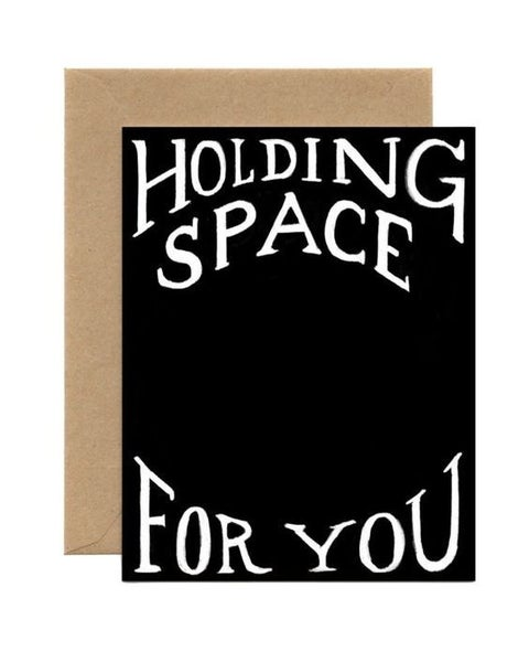 Holding Space For You - Greeting Card