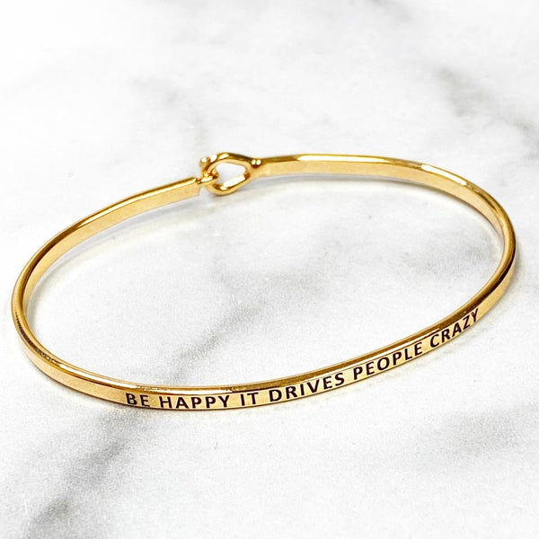 Be Happy It Drives People Crazy Gold Bangle