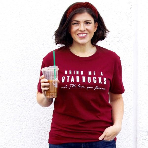 Bring Me A Starbucks - Unisex Tee - Reg/Plus