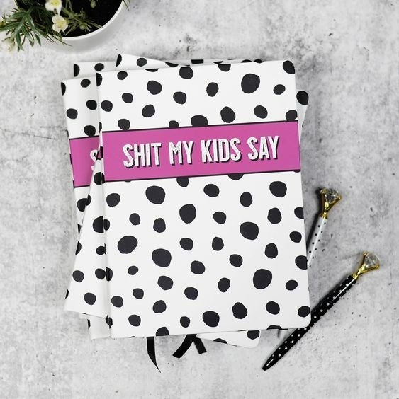 Shit My Kids Say - 80 page Journal
