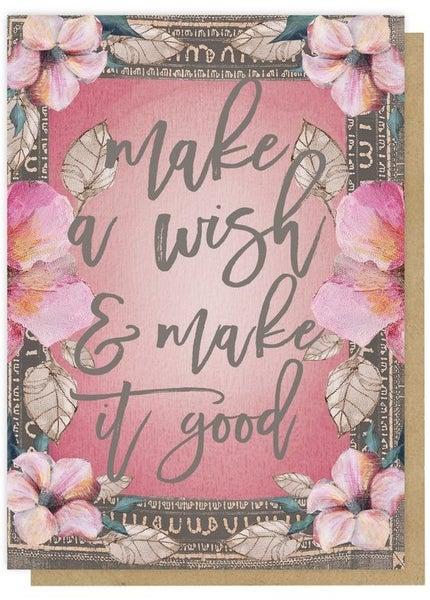 Make It Good - Birthday Greeting Card