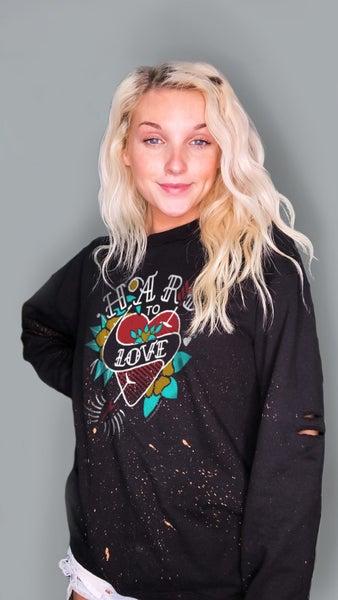 Hard to Love - Hand-Distressed Sweatshirt - Reg/Plus