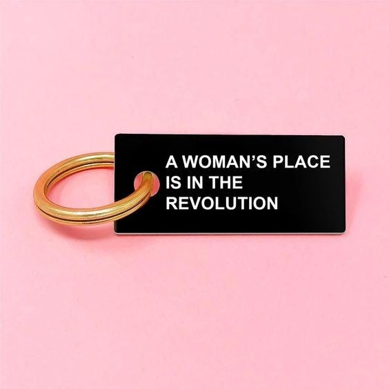 A Woman's Place Is In The Revolution - Key Tag