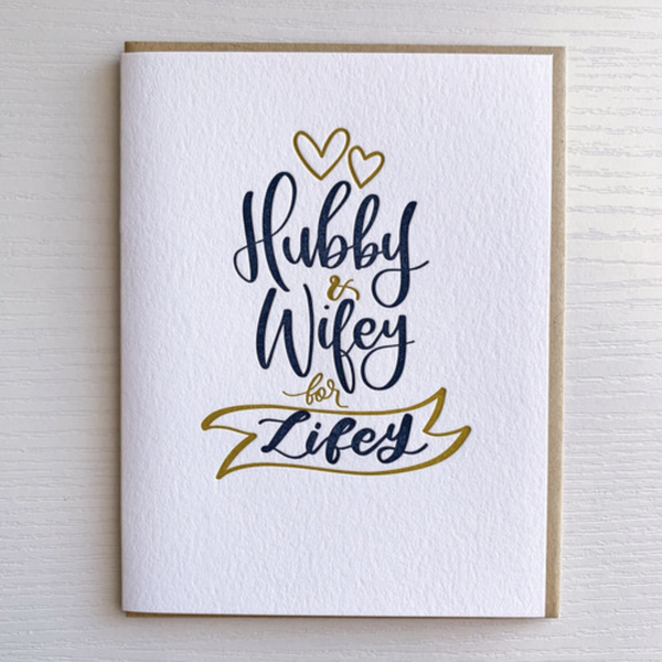 Hubby & Wifey for Lifey Letterpress Card