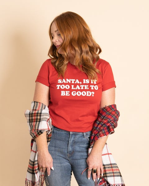 Santa Is It Too Late ... Graphic Tee