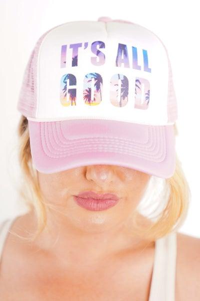 It's All Good Trucker Hat