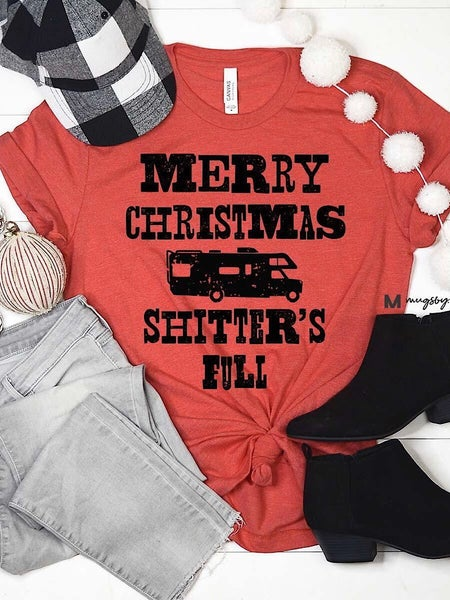 """""""MERRY CHRISTMAS SHITTER'S FULL"""" - GRAPHIC TEE *Final Sale*"""