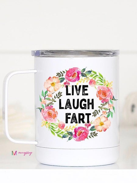 """LIVE LAUGH FART"" - STAINLESS STEEL TRAVEL MUG"