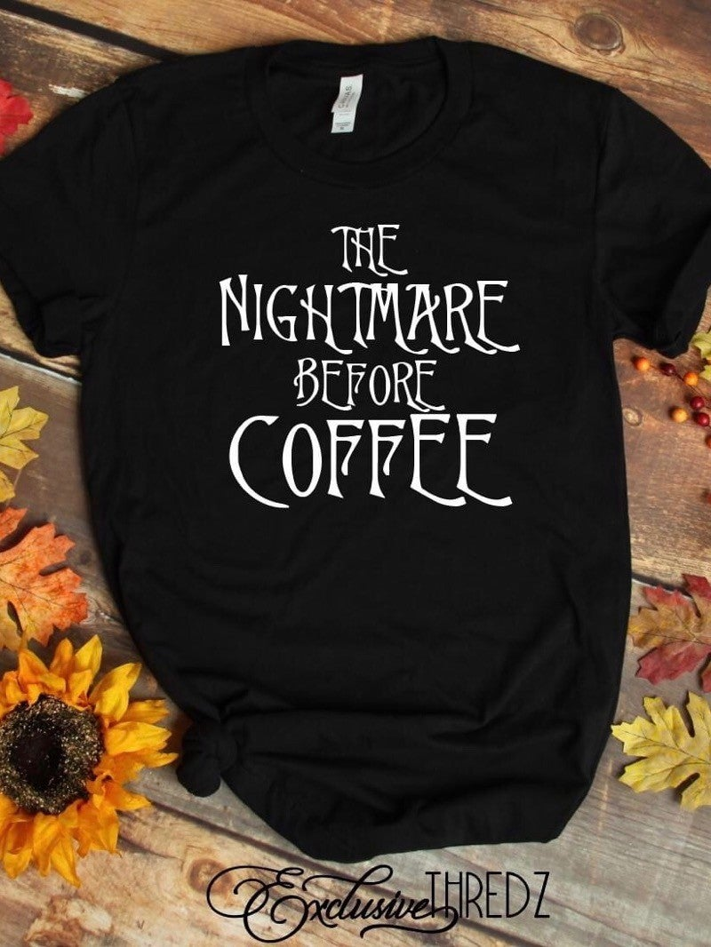 """GRAPHIC T -  """"NIGHTMARE BEFORE COFFEE"""""""