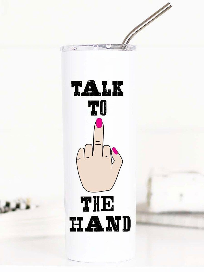 """TALK TO THE HAND"" TALL TRAVEL CUP"