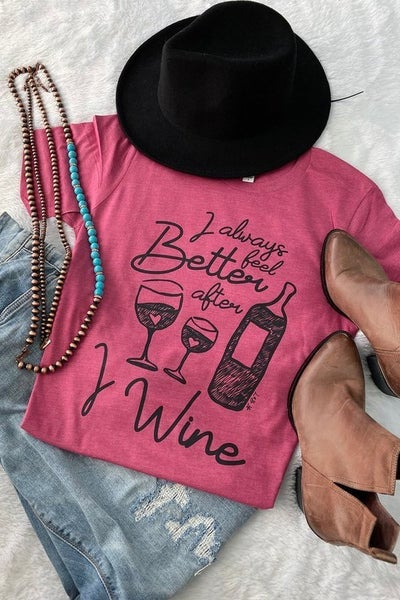 Feel Better After I Wine Graphic Tee