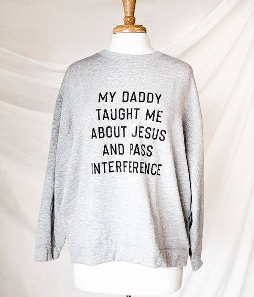 'Daddy Taught Me' Sweatshirt