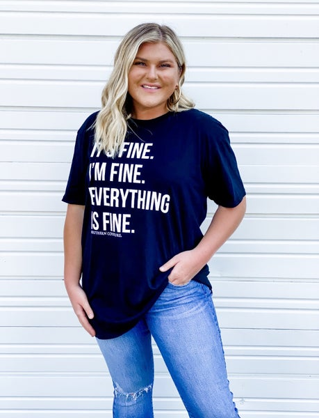 'Everything Is Fine' Graphic Tee