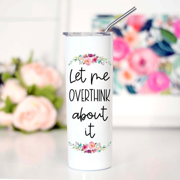 Let Me Overthink About It Tall Travel Cup