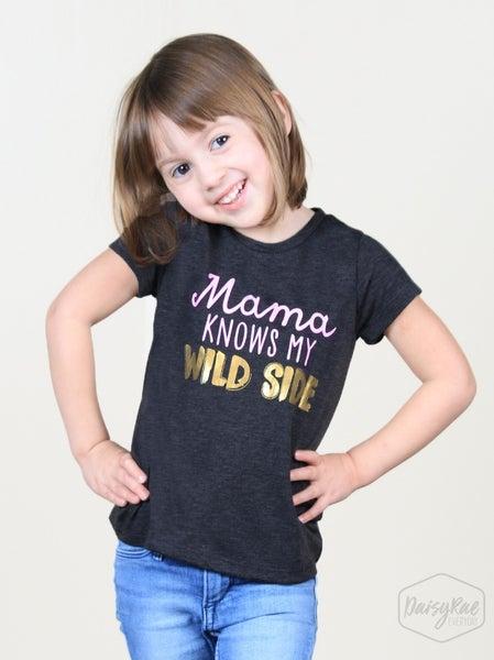 Little Girls Mama Knows My Wild Side Tee