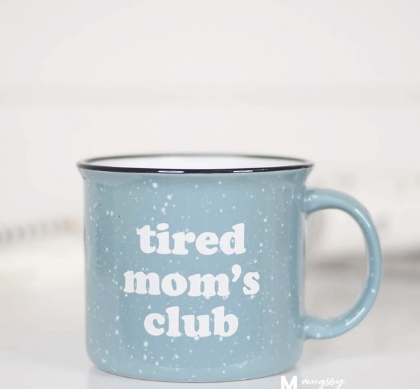 Tired Moms Club Campfire Mug