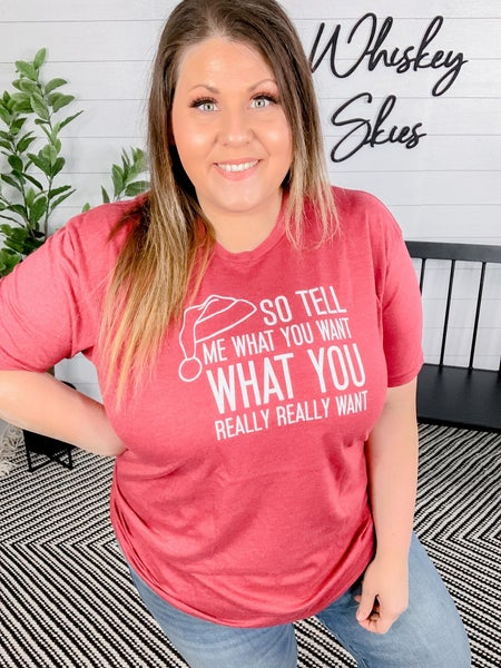 PLUS/REG Tell Me What You Want Shirt