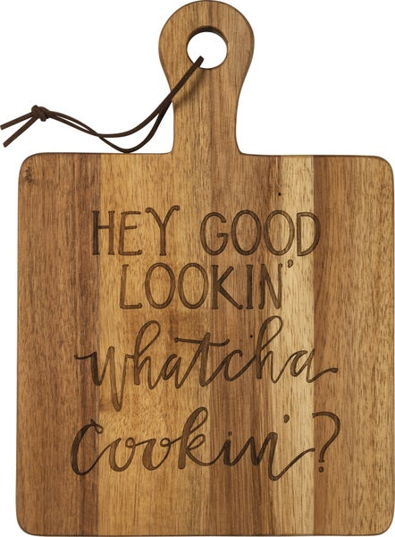 Hey Good Lookin' Cutting Board