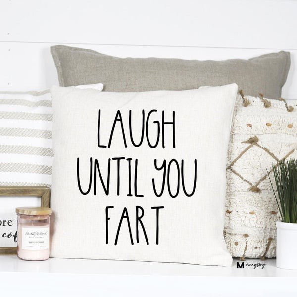 Laugh Until You Fart Pillow