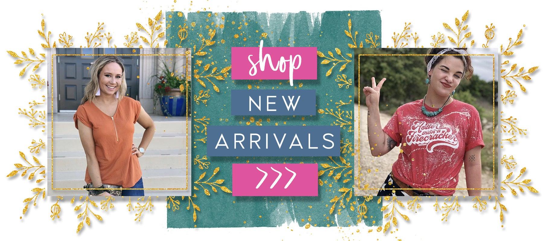 SHOP NEW ARRIVALS >>>