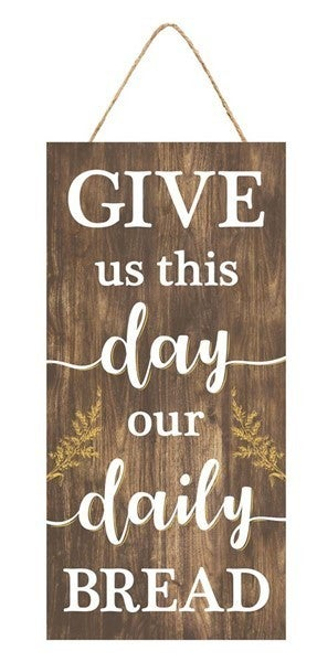 """12.5""""H X 6""""L Our Daily Bread Sign"""