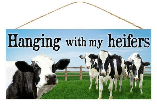 """12.5""""L X 6""""H HANGING WITH MY HEIFER SIGN"""