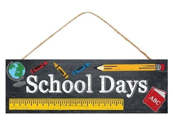 "15""L X 5""H School Days Sign"