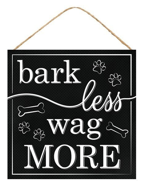 "10""SQ BARK LESS WAG MORE SIGN  Black"