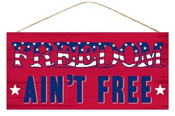 """12.5""""L X 6""""H Freedom Ain't Free Sign Red"""