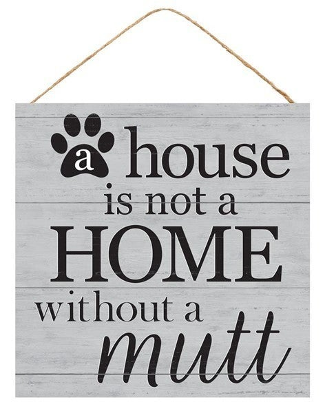 """10""""SQ HOUSE WITHOUT A MUTT SIGN"""