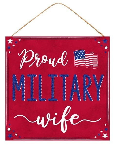 """10""""Sq Proud Military Wife Sign Red"""