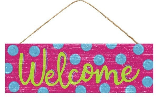 """15""""L X 5""""H WELCOME/POLKA DOT SIGN Color: Fuchsia/Lime/Turquoise"""