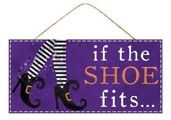 "12.5""L X 6""H If The Shoe Fits Sign Purple"