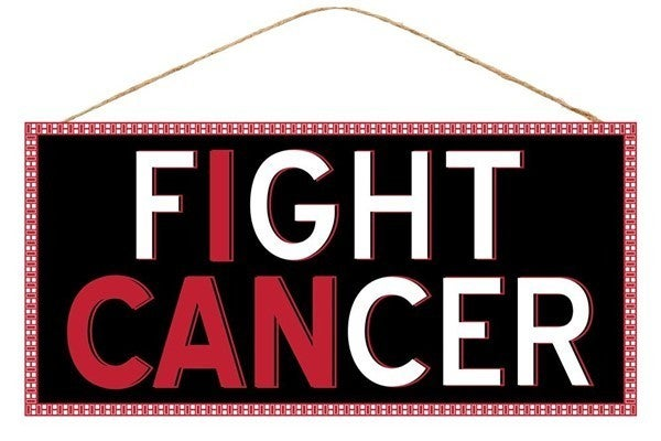 """12.5""""L X 6""""H I Can Fight Cancer Sign Black"""