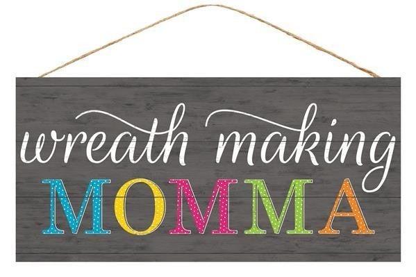 "12.5""L X 6""H Wreath Making Mama Sign"